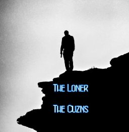 The Loner (Feat: The Cuzns)
