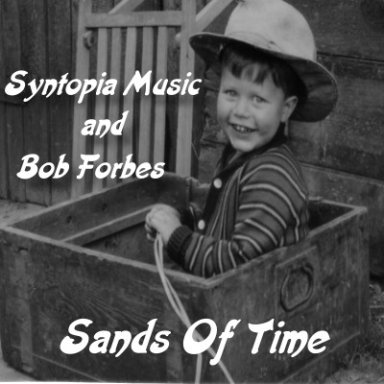 Sands Of Time with Bob Forbes