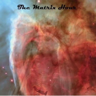 The Matrix Hour Show 02