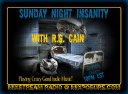 Sunday Night Insanity with RS Cain