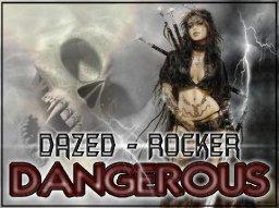 """Dazed - Rocker """"DANGEROUS"""""""