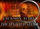 "JACKSON_HART ""THE UNTOLD STORY"""