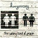 hooyoosay: the wrong kind of people?