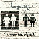 "hooyoosay: ""The Wrong Kind Of People"" may be their strongest release yet, song for song!"