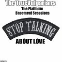 """New Release - """"Let's Not Talk About Love""""  by the TrueVulgarians"""