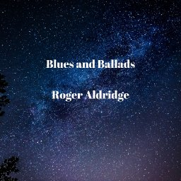 New Release!  Blues and Ballads Album
