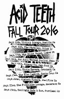 ACID TEETH FALL TOUR 2016
