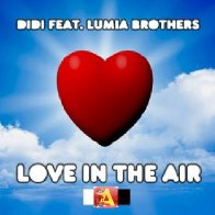 DIDI Feat. Lumia Brothers - Love In The Air (DJ Alvin Remix)