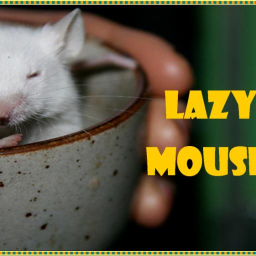Lazy Mouse