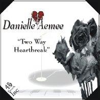Danielle Aemee - Two Way Heartbreak