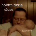 Holdin Dixie Close