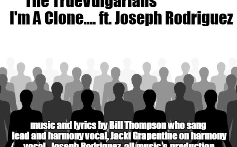 I'm a Clone ft. Joseph Rodriguez