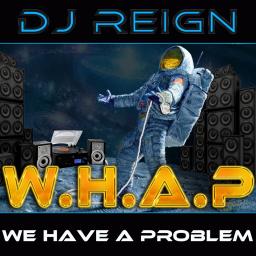 W.H.A.P - (We Have A Problem)