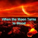 When the Moon Turns to Blood