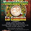 Moliendo Cafe - La Familia