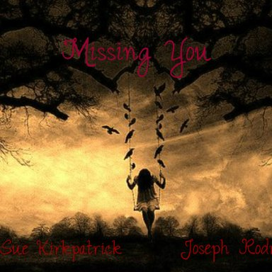 4Jrodz~ Missing you (carol sue + joseph)