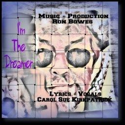 I'm the Dreamer - Ron Bowes & Carol Sue