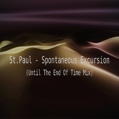 Spontaneous Excursion (Until The End Of Time Mix)