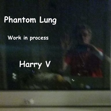Phantom Lung Work in process