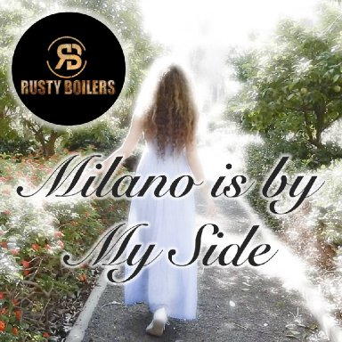 Milano Is By My Side