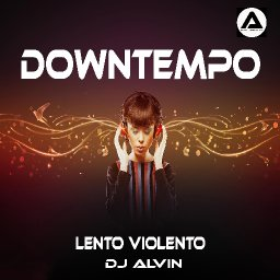 DJ Alvin - Downtempo (Lento Violento)