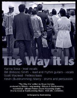 The Way it Is - Bill (Bilbozo) Smith - Kevin (Buddrumming) Marcy - Scott Macleod - Karina Sosa