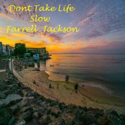 Don't Take Life Slow