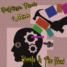 Stumble In The Head By Buildings, Roads + Minds