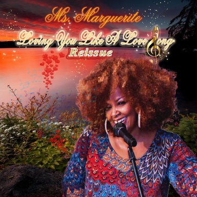 "Ms. Marguerite ""Loving You Like A Love Song Reissue"""