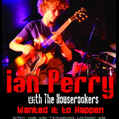Wanted it to Happen - Ian Perry with The Houserockers
