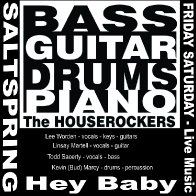Hey Baby - The Houserockers - Live at Salt Spring