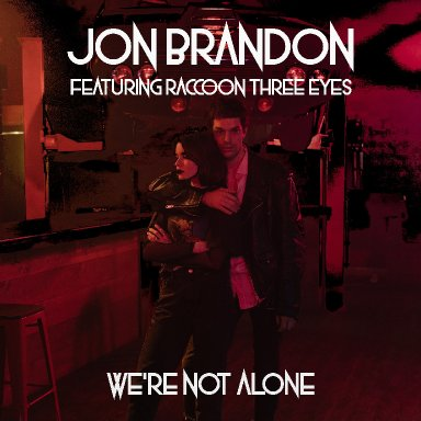 We're Not Alone featuring Raccoon Three Eyes