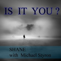 IS IT YOU ?   with Michael Styron