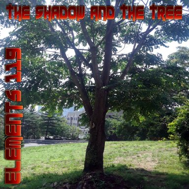 The Shadow And The Tree By Elements 119 Featuring BAMIL and Lady N