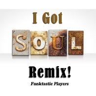 I Got Soul Remix