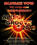 """""""Alien Groove 2013""""   Incarnate Word with special guest Buddrumming"""