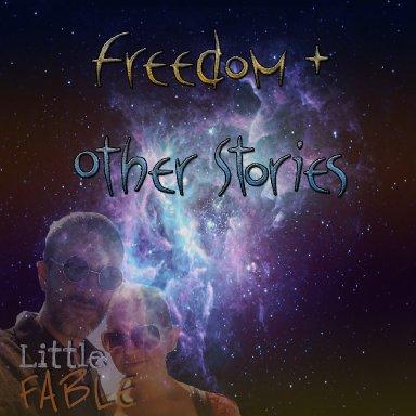 Freedom + Other Stories (Full Album)